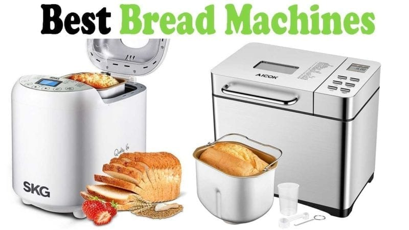 Select The Best Bread Making Machine